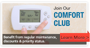 join our comfort club for regular HVAC maintenance/></a></span></div> 		</div></div> </div> 	</div><!-- end #content-sidebar-wrap --> 	</div><!-- end #inner --><div id=